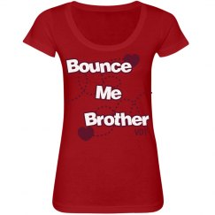 BOUNCE ME BROTHER - Tap