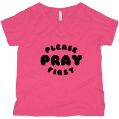 PRAY FIRST - PLUS SIZE