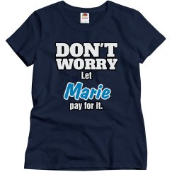 Let Marie pay for it!