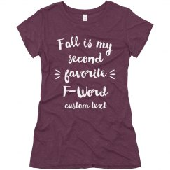 Fall is my Second Favorite F-Word Funny Tee