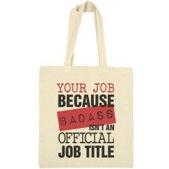 Badass Job Title Bag