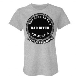 BAD BITCH VS DOPE CHIC