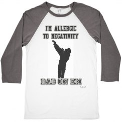 I'M ALLERGIC TO NEGATIVITY DAB
