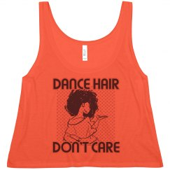 Dance hair Don't Care Tank