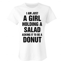 Just A Girl Wanting A Donut Humor