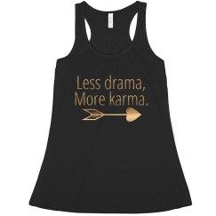 Less drama, more karma