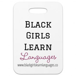 Black Girls Learn Languages Luggage Tag