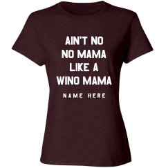 Ain't No Mama Like A Wino Mama