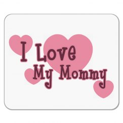 Love My Mommy Mouse Pad