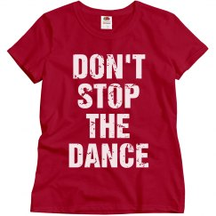 Don't stop the Dance