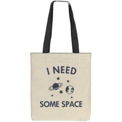I Need Some Space Tote bag