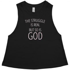 struggle is real but so is God