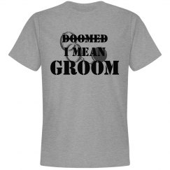 Groom (doomed) Shirt