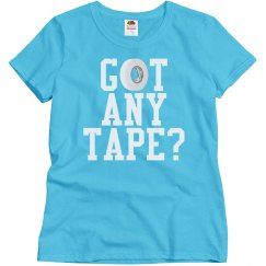 Funny Got Any Tape Color Guard Shirts