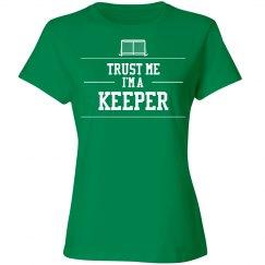 Trust me I'm a Keeper T-Shirt