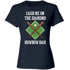 Cash Me On The Diamond Howbow Dah