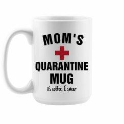 Mom's Quarantine Mug, Don't Touch!
