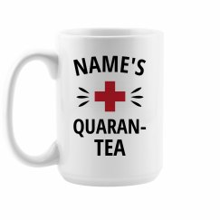 Custom Quaran-Tea Mug