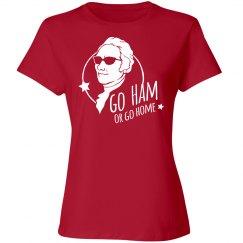 Hamilton Go Ham or Go Home Shirt