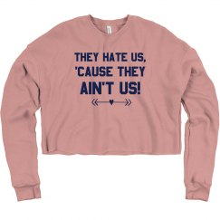 BFF 'Cause They Ain't Us Sweatshirt