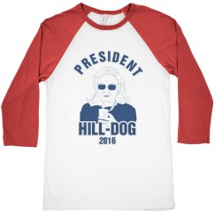 Hill-Dog For President