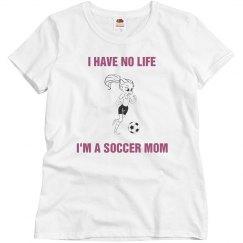 I have no life soccer mom