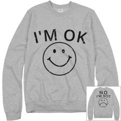 I'm Ok(No I'm not) Jumper