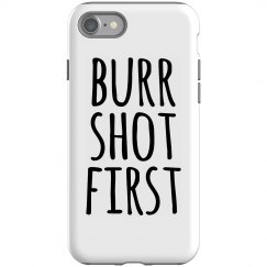 Aaron Burr Shot First Phone Case