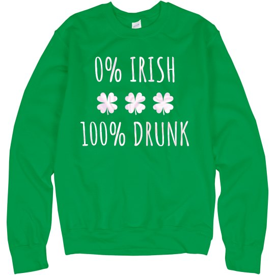 100% Drunk Funny St. Patty's