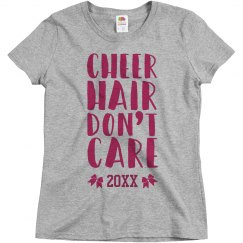 Cheer Hair Don't Care Custom Year