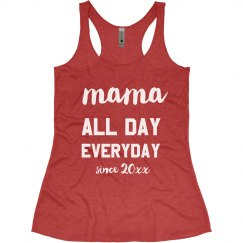 Mama, All Day, Everyday Racerback Tank