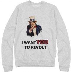 Uncle Sam I Want You To Revolt Sweatshirt