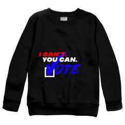I Can't. You Can. Youth Sweatshirt