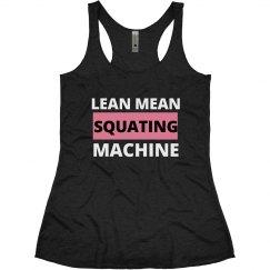 Lean Mean Squating Machine Tank