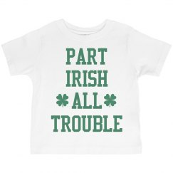 All Trouble St Patricks Kid Tee