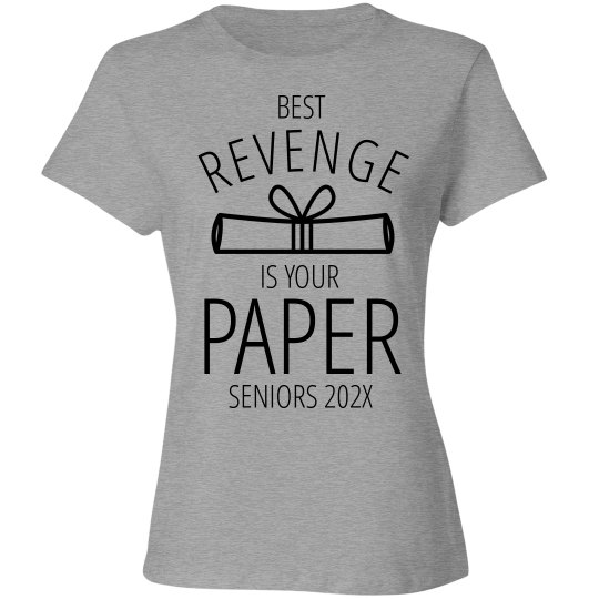 875a748b Revenge is Your Paper Seniors 2019 Ladies Relaxed Fit Cotton Basic T-Shirt