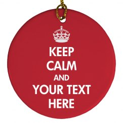 Customizable Keep Calm Christmas Ornament