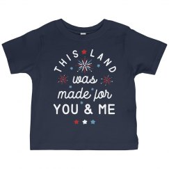 This Land was Made For You & Me Patriotic Toddler Tee
