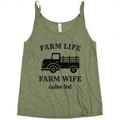 Farm Life, Farm Wife Custom Slouchy Tank