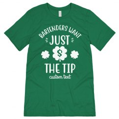 Bartenders Just Want the Tip St. Patrick's Tee