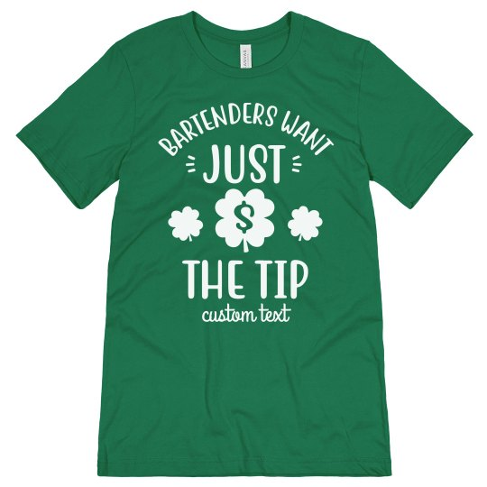 095e09b0b Bartenders Just Want the Tip St. Patrick's Tee Unisex Jersey T-Shirt