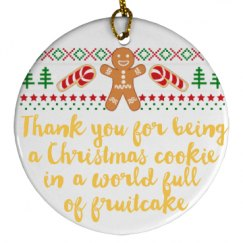 Thank you for being a Christmas cookie ornament