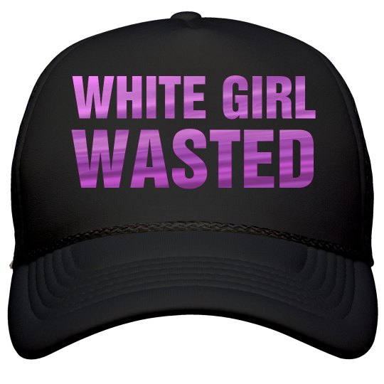 White Girl Wasted Metallic Text Film and Foil Solid Color Snapback Trucker  Hat 4d1a86859b9