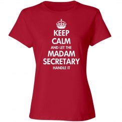 Keep calm and let the Madam Secretary handle it
