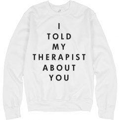 Told Therapist About You