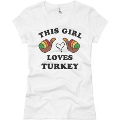 This Girl Loves Turkey