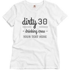 Dirty Thirty Drinking Crew Birthday Tee