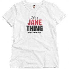 It's a Jane thing