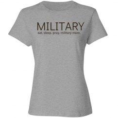 Eat sleep pray military mom