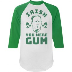 Funny Spicer Irish You Were Gum